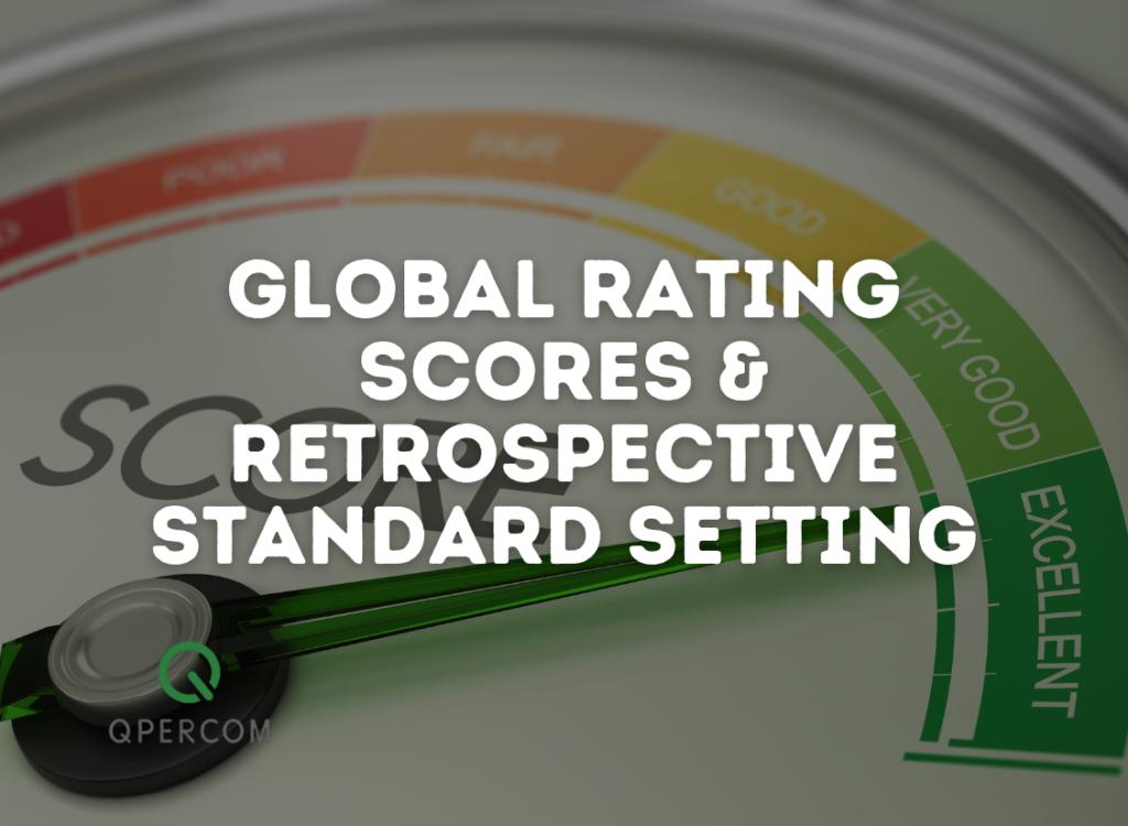 Global Rating Scores & Retrospective Standard Setting